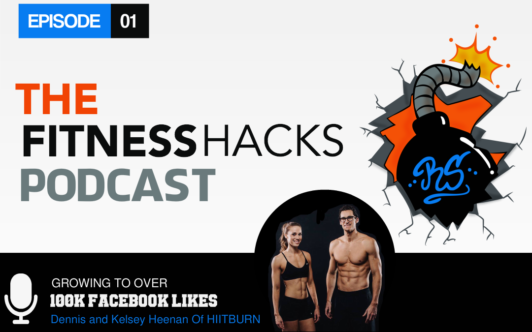 FHP 001: Growing to Over 100k facebook likes with Dennis and Kelsey Heenan of HIITBURN