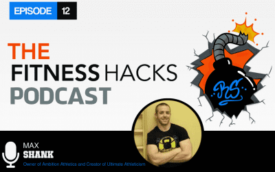 FHP 012: Max Shank of Ultimate Athleticism, 5 Minute Flow and Ambition Athletics