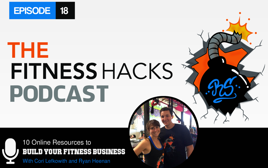 FHP 018: 10 Online Resources To Help You Build Your Fitness Business