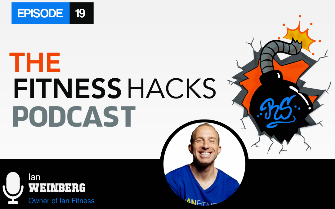 FHP 019: Ian Weinberg Owner of Ian Fitness