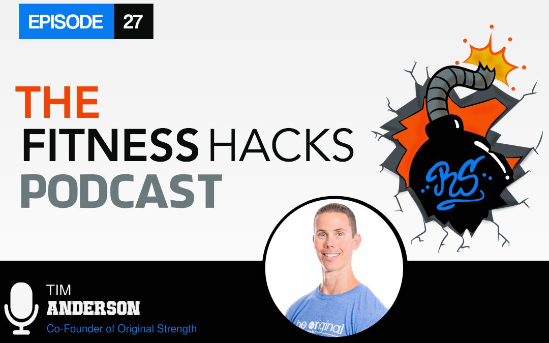FHP 027: Tim Anderson Co-Founder Of Original Strength
