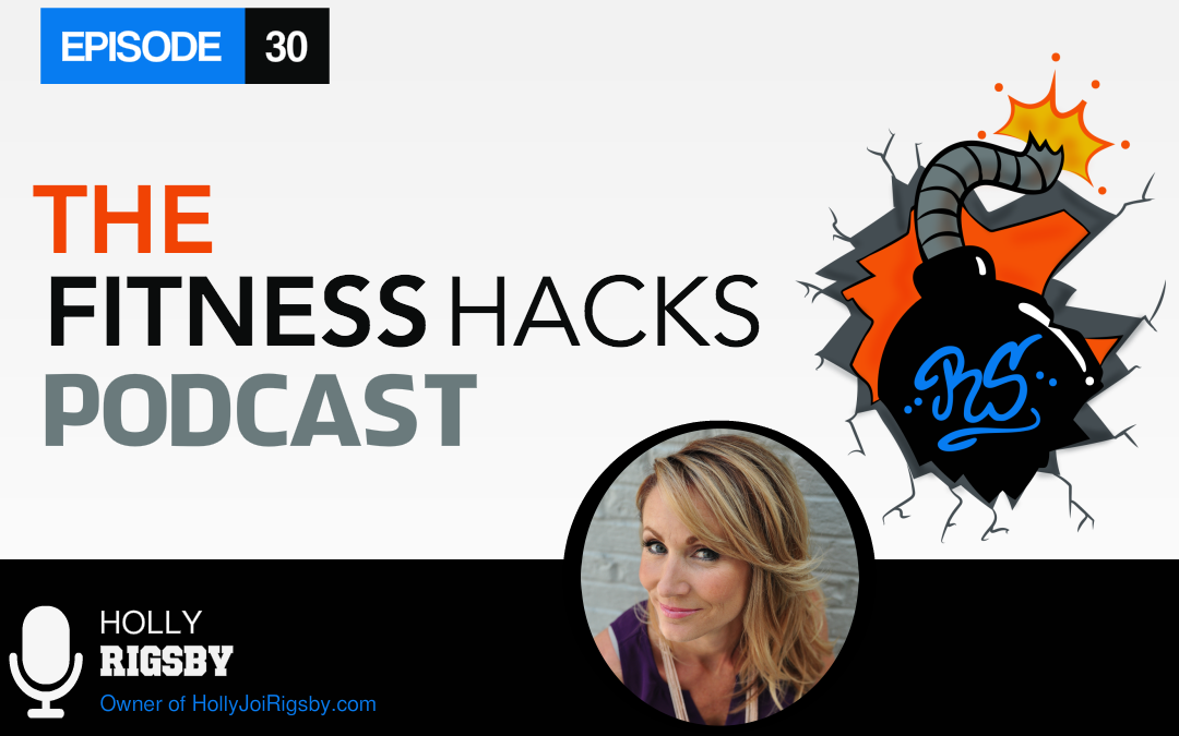 FHP 030: Holly Rigsby Of Fit Yummy Mummy and Holly Joi Rigsby