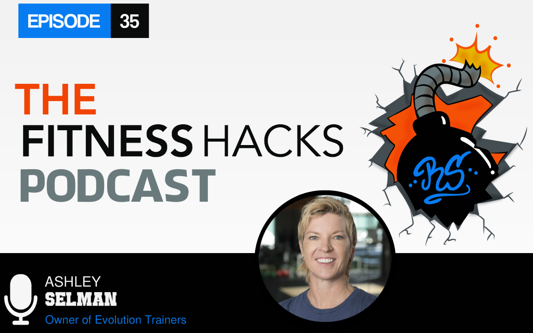 FHP 035: Ashley Selman Owner of Evolution Trainers