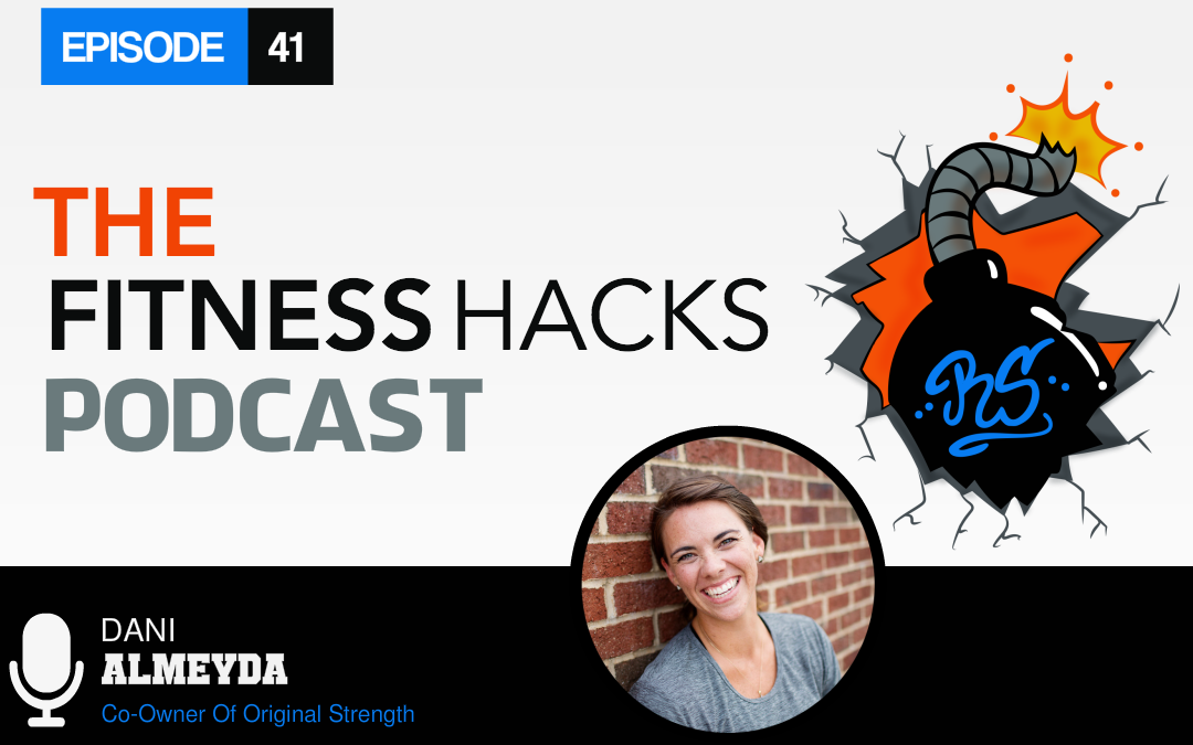 FHP 041: Dani Almeyda Co-Owner of Original Strength
