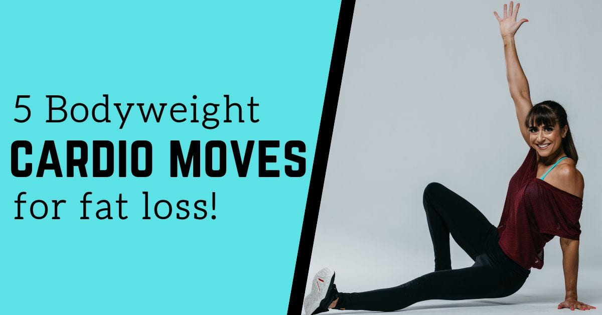 5 Bodyweight Cardio Moves For Fat Loss