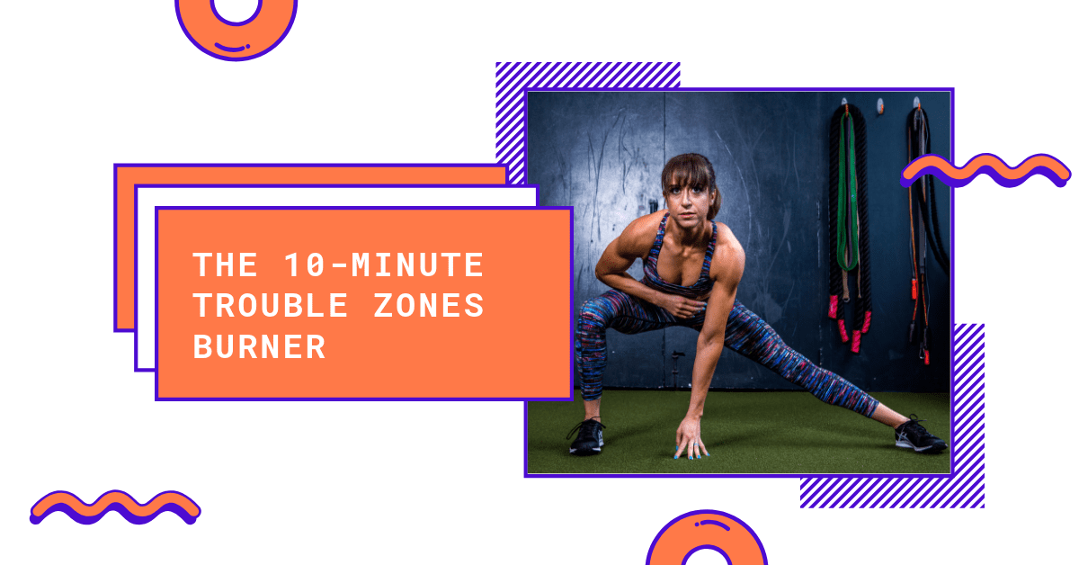 "The ""Trouble Zones"" Bodyweight Burner"